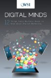 Digital Minds:  12 Things Every Business Needs to Know About Digital Marketing